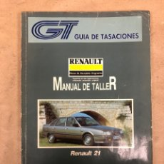 Coches y Motocicletas - REANULT 21. MANUAL DE TALLER. GUÍA DE TASACIONES MARZO 1992. - 149996421
