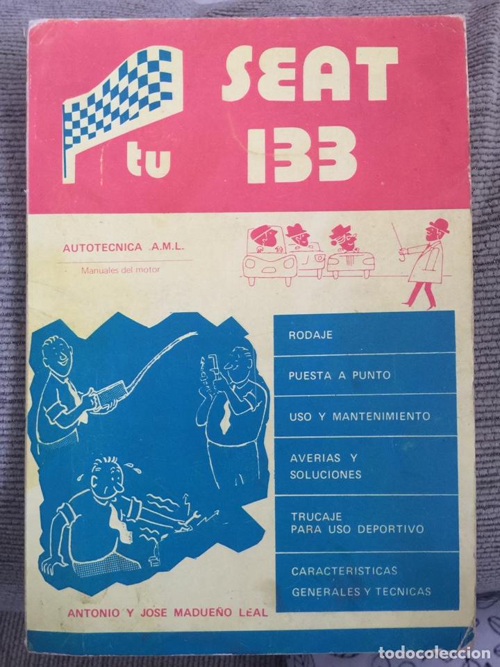 TU SEAT 133 AUTOTÉCNICA AML (Coches y Motocicletas Antiguas y Clásicas - Catálogos, Publicidad y Libros de mecánica)
