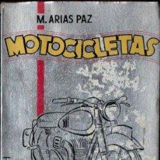 Coches y Motocicletas: ARIAS PAZ : MOTOCICLETAS 4ª EDICIÓN 1948. Lote 151119818