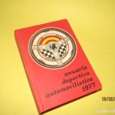 Coches y Motocicletas: ANTIGUO ANUARIO DEPORTIVO AUTOMOVILÍSTICO 1977 - FEDERACIÓN ESPAÑOLA DE AUTOMOVILISMO. Lote 152048542
