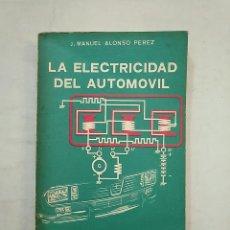 Coches y Motocicletas: LA ELECTRICIDAD DEL AUTOMOVIL. J. MANUEL ALONSO PEREZ. EDICIONES PARANINFO. TDK370. Lote 152425050