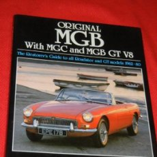 Coches y Motocicletas: ORIGINAL MGB WITH MGC AND MGB GT V8: THE RESTORER'S GUIDE TO ALL ROADSTER AND GT MODELS 1962-80. Lote 153961710