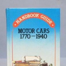 Coches y Motocicletas: MOTOR CARS 1770-1940. HANDBOOK GUIDE. Lote 154710270