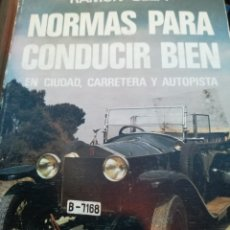Coches y Motocicletas: NORMAS PARA CONDUCIR BIEN EN CIUDAD CARRETERA Y AUTOPISTA POR RAMÓN GELPI. Lote 155138948