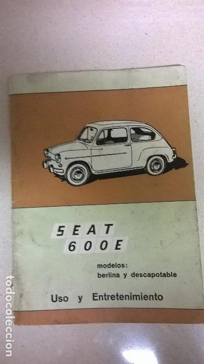 USO Y ENTRETENIMIENTO.SEAT 600.LIBRO.MANUAL (Coches y Motocicletas Antiguas y Clásicas - Catálogos, Publicidad y Libros de mecánica)