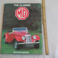 Coches y Motocicletas: THE CLASSIC MG. RICHARD ASPDEN, 1984. CARS M G. COCHES CLASICOS MG . Lote 155544786