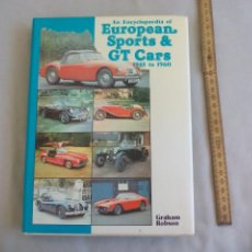 Coches y Motocicletas: AN ENCYCLOPAEDIA OF EUROPEAN SPORTS & GT CARS 1945 TO 1960 GRAHAM ROBSON COCHES DEPORTIVOS CLASICOS. Lote 155545074