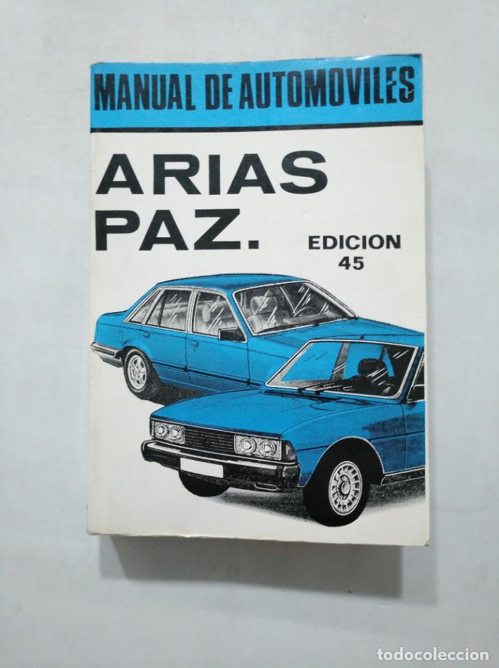 MANUAL DE AUTOMOVILES ARIAS PAZ. EDICION 45. 1982. TDKLT (Coches y Motocicletas Antiguas y Clásicas - Catálogos, Publicidad y Libros de mecánica)