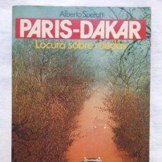 Coches y Motocicletas: RALLY PARIS - DAKAR LIBRO LOCURA SOBRE RUEDAS 1985. Lote 155586038