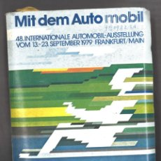 Coches y Motocicletas: MIT DEM AUTOMOBIL. 1979. 48 INTERNATIONALE AUTOMOBIL AUSSTELLUNG. Lote 156677326