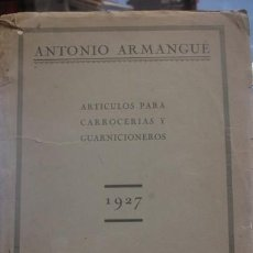 Coches y Motocicletas: ARTICULOS PARA CARROCERIAS Y GUARNICIONES ANTONIO ARMANGUÉ 1927 BARCELONA . Lote 157733610