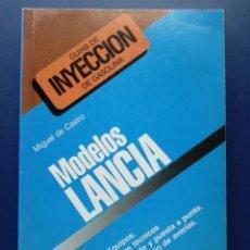 Coches y Motocicletas: GUIAS DE INYECCION DE GASOLINA / LANCIA. Lote 158034566