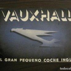 Coches y Motocicletas: VAUXHALL-EL GRAN PEQUEÑO COCHE INGLES-CATALOGO ANTIGUO DE COCHES-GENERAL MOTORS-VER FOTOS-(V-16.242). Lote 158146974