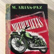 Coches y Motocicletas: MOTOCICLETAS - ARIAS PAZ - 1951 - 8ª EDICION - ILUSTRADO. Lote 160800718