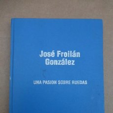 Coches y Motocicletas: JOSE FROILAN GONZALEZ, UNA PASION SOBRE RUEDAS..CON SU FIRMA Y LA DE FANGIO.UNA JOYA DE LA FORMULA I. Lote 160888322