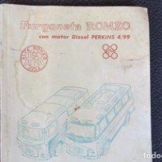 Coches y Motocicletas: MANUAL INSTRUCCIONES FURGONETA ROMEO. MOTOR PERKINS 4/99 - 1963. Lote 163044794