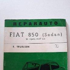 Coches y Motocicletas: REPARAUTO Nº 8 - FIAT 850 SEDAN (SEAT 850). MANUAL TALLER. EDICIONES ATIKA, 1967. . Lote 163237486