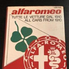 Coches y Motocicletas: ALFA ROMEO TUTTE LE VETTURE DAL 1910 CARS COCHE COCHES - LIBRO TODOS LOS MODELOS LUIGI FUSI. Lote 163262610