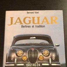 Coches y Motocicletas - JAGUAR BERLINES ET TRADITION - BERNARD VIART - LIBRO FRANCES - SS XJ XK HISTORIA TODOS LOS MODELOS - 163276806