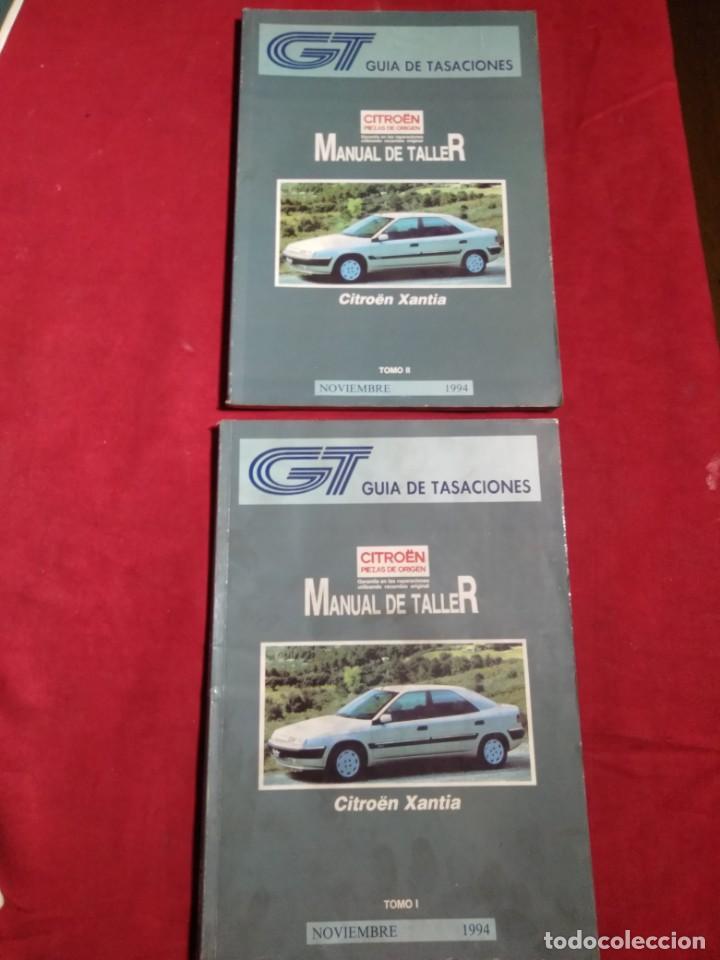 GUIA DE TASACIONES MANUAL DE TALLER CITROEN XANTIA TOMO I Y II NOVIEMBRE 1994 (Coches y Motocicletas Antiguas y Clásicas - Catálogos, Publicidad y Libros de mecánica)