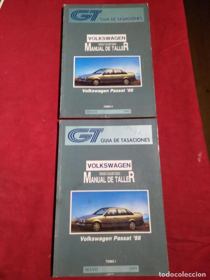 GUIA DE TASACIONES MANUAL DE TALLER VOLKSWAGEN PASSAT'88 TOMO I Y II MAYO 1995 (Coches y Motocicletas Antiguas y Clásicas - Catálogos, Publicidad y Libros de mecánica)