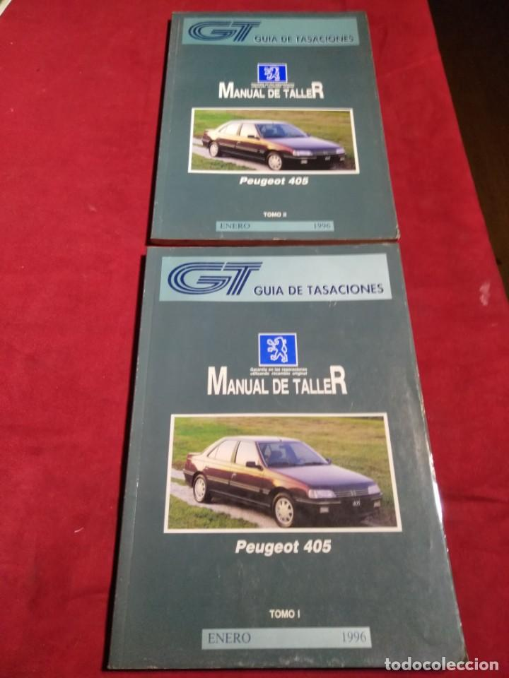 GUIA DE TASACIONES MANUAL DE TALLER PEUGEOT 405 TOMO I Y II ENERO 1996 (Coches y Motocicletas Antiguas y Clásicas - Catálogos, Publicidad y Libros de mecánica)