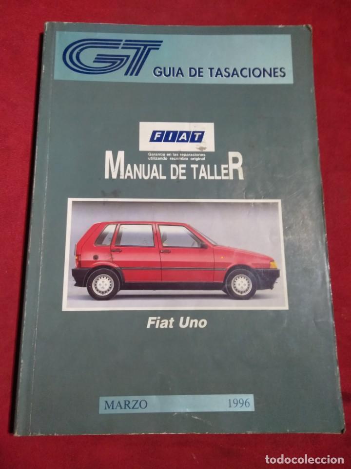 GUIA DE TASACIONES MANUAL DE TALLER FIAT UNO MARZO 1996 (Coches y Motocicletas Antiguas y Clásicas - Catálogos, Publicidad y Libros de mecánica)