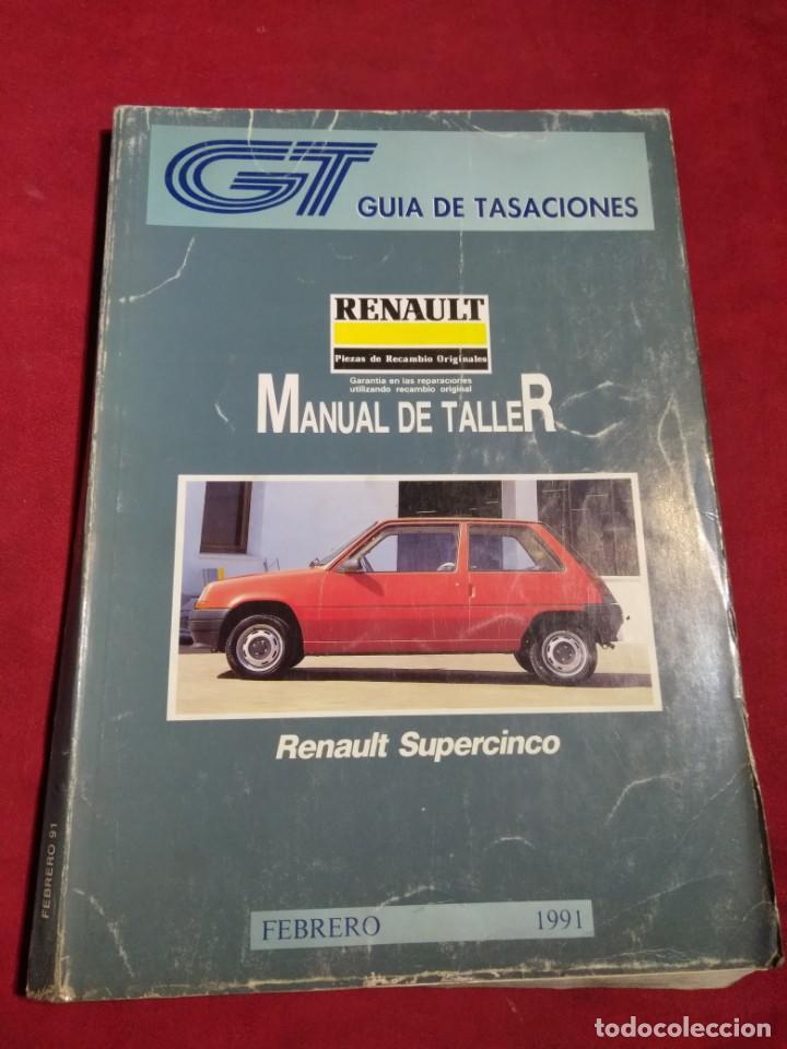 GUIA DE TASACIONES MANUAL DE TALLER RENAULT SUPERCINCO FEBRERO 1991 (Coches y Motocicletas Antiguas y Clásicas - Catálogos, Publicidad y Libros de mecánica)