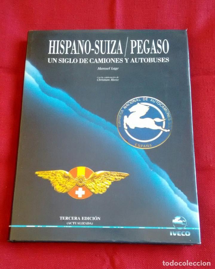 LIBRO HISPANO SUIZA/PEGASO. UN SIGLO DE CAMIONES Y AUTOBUSES. EDITORIAL LUNWERG 1995. (Coches y Motocicletas Antiguas y Clásicas - Catálogos, Publicidad y Libros de mecánica)
