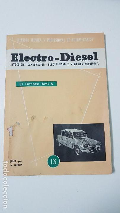 ELECTRO-DIESEL- Nº 13 - JULIO 1961 -CITROEN AMI- 6- LEYLAND COMET - ENCARTES SEAT 600, FIAT COID 45 (Coches y Motocicletas Antiguas y Clásicas - Catálogos, Publicidad y Libros de mecánica)