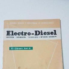 Coches y Motocicletas: ELECTRO-DIESEL- Nº 13 - JULIO 1961 -CITROEN AMI- 6- LEYLAND COMET - ENCARTES SEAT 600, FIAT COID 45. Lote 164761594