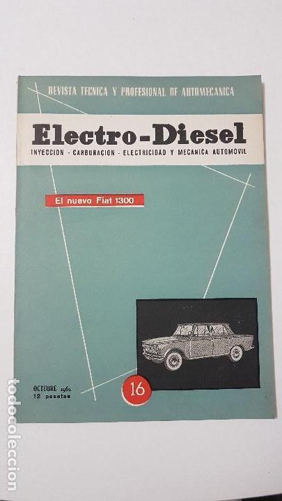 ELECTRO-DIESEL- Nº 16 - OCTUBR 1961 -FIAT 1300- MOTOR MAN D1048M - ENCARTES SEAT 1400 (Coches y Motocicletas Antiguas y Clásicas - Catálogos, Publicidad y Libros de mecánica)