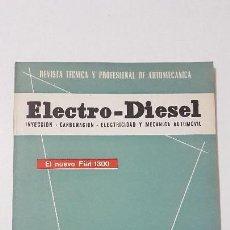Coches y Motocicletas: ELECTRO-DIESEL- Nº 16 - OCTUBR 1961 -FIAT 1300- MOTOR MAN D1048M - ENCARTES SEAT 1400. Lote 164763970