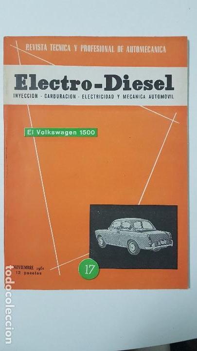 ELECTRO-DIESEL- Nº 17 - NOVIEMB 1961 -VOLKSWAGEN 1500- TRACTOR RENAULT MWM - ENCARTES FIAT 600 (Coches y Motocicletas Antiguas y Clásicas - Catálogos, Publicidad y Libros de mecánica)