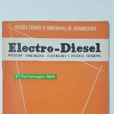 Coches y Motocicletas: ELECTRO-DIESEL- Nº 17 - NOVIEMB 1961 -VOLKSWAGEN 1500- TRACTOR RENAULT MWM - ENCARTES FIAT 600. Lote 164764254