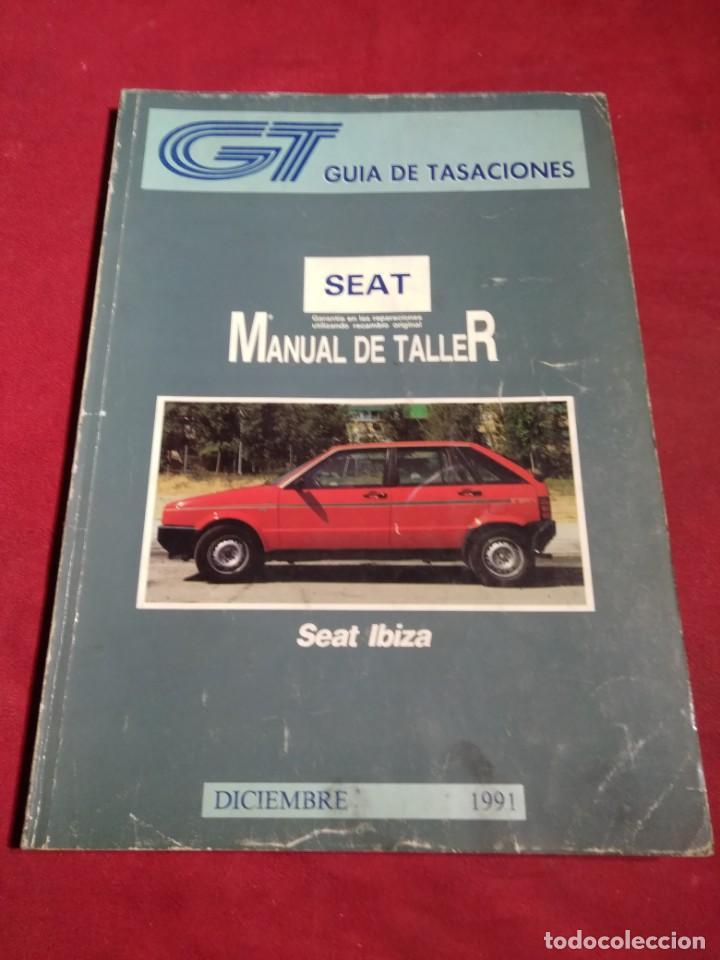 GUIA TASACIONES MANUAL DE TALLER SEAT IBIZA DICIEMBRE 1991 (Coches y Motocicletas Antiguas y Clásicas - Catálogos, Publicidad y Libros de mecánica)