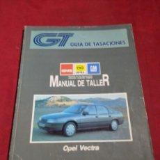 Coches y Motocicletas: GUIA TASACIONES MANUAL DE TALLER COCHE OPEL VECTRA TOMO I Y II NOVIEMBRE 1990. Lote 164790830