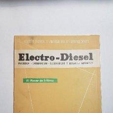 Coches y Motocicletas: ELECTRO-DIESEL- Nº 20 -FEBRERO 1962- ROVER 3 LITROS- COMMER-ROOTES- ENCARTES PEUGEOT 404. Lote 164872666