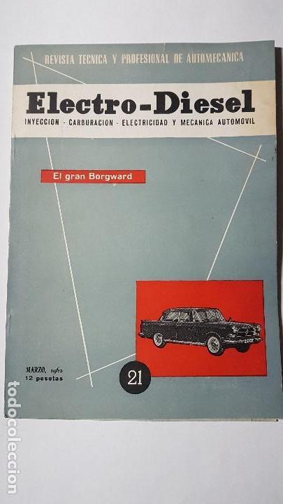 ELECTRO-DIESEL- Nº 21 - MARZO 1962- EL GRAN BORGWARD- ENCARTES FIAT 500 (Coches y Motocicletas Antiguas y Clásicas - Catálogos, Publicidad y Libros de mecánica)