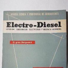 Coches y Motocicletas: ELECTRO-DIESEL- Nº 21 - MARZO 1962- EL GRAN BORGWARD- ENCARTES FIAT 500. Lote 164872826