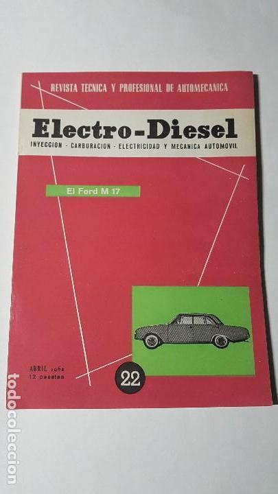 ELECTRO-DIESEL- Nº 22- ABRIL 1962- EL FORD M17 -BERLIET - ENCARTES DUCATI 125 SPORT (Coches y Motocicletas Antiguas y Clásicas - Catálogos, Publicidad y Libros de mecánica)