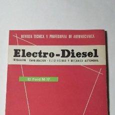 Coches y Motocicletas: ELECTRO-DIESEL- Nº 22- ABRIL 1962- EL FORD M17 -BERLIET - ENCARTES DUCATI 125 SPORT. Lote 164872958