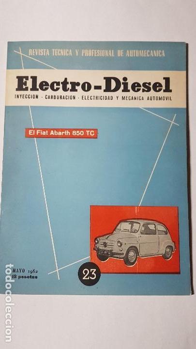 ELECTRO-DIESEL- Nº 23- MAYO 1962- EL FIAT ABARTH 850 -CUMMINS HRB6 - ENCARTES CAMION BERLIET (Coches y Motocicletas Antiguas y Clásicas - Catálogos, Publicidad y Libros de mecánica)