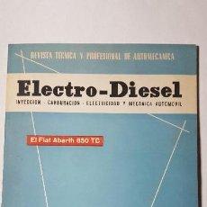Coches y Motocicletas: ELECTRO-DIESEL- Nº 23- MAYO 1962- EL FIAT ABARTH 850 -CUMMINS HRB6 - ENCARTES CAMION BERLIET. Lote 164873254
