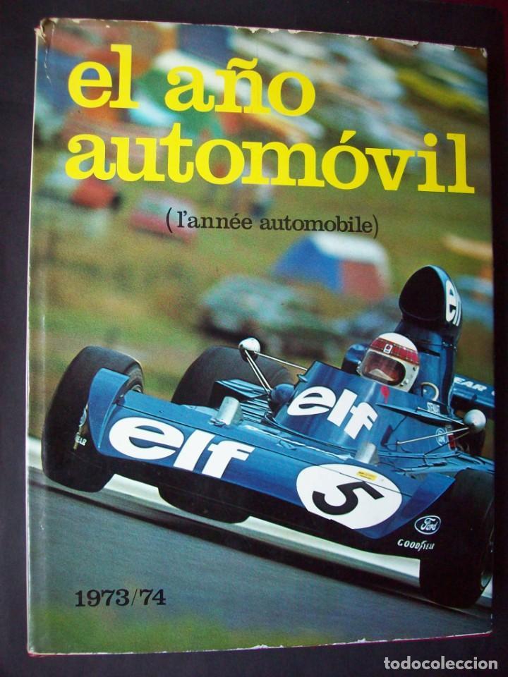 EL AÑO AUTOMOVIL Nº 21 , 1973-74 ANUAL EDISPORT (Coches y Motocicletas Antiguas y Clásicas - Catálogos, Publicidad y Libros de mecánica)