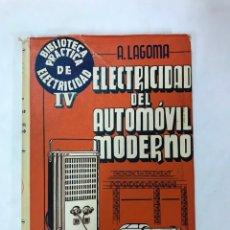 Coches y Motocicletas: ELECTRICIDAD DEL AUTOMÓVIL MODERNO. A. LAGOMA, BRUGUER EDITOR, 1964. Lote 165525818
