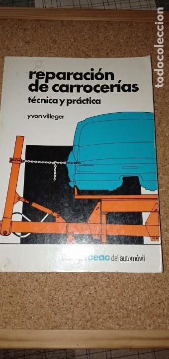 REPARACIÓN DE CARROCERÍAS TÉCNICA Y PRÁCTICA (Coches y Motocicletas Antiguas y Clásicas - Catálogos, Publicidad y Libros de mecánica)