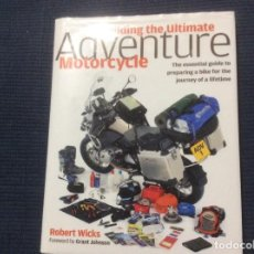 Coches y Motocicletas: BUILDING THE ULTIMATE ADVENTURE MOTORCYCLE: GUIDE TO PREPARING A BIKE FOR THE JOURNEY WICKS. Lote 166058874
