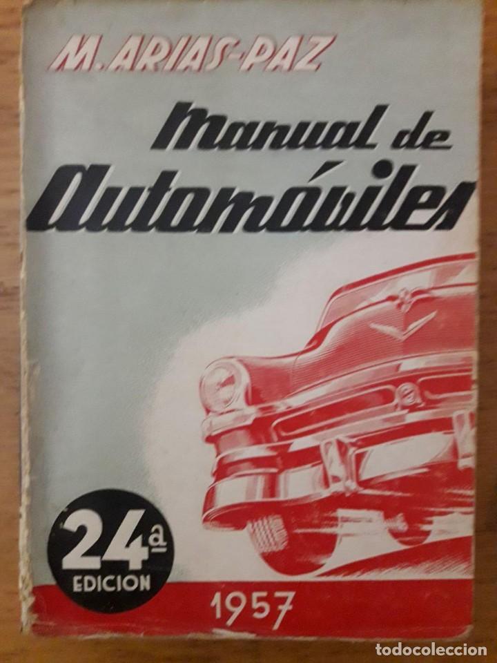 MANUAL DE AUTOMÓVILES / M. ARIAS-PAZ / EDI. DOSSAT / 24ª EDICIÓN 1957 (Coches y Motocicletas Antiguas y Clásicas - Catálogos, Publicidad y Libros de mecánica)