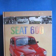 Coches y Motocicletas: ATLAS ILUSTRADO DEL SEAT 600. JOSÉ FELIU SUSAETA. Lote 167443924